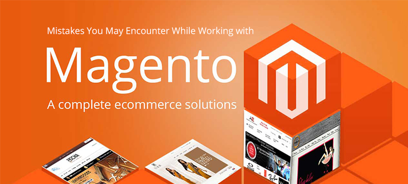 Mistakes-You-May-Encounter-While-Working-with-Magento