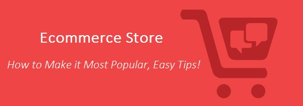 How to make your eCommerce Store Most Popular