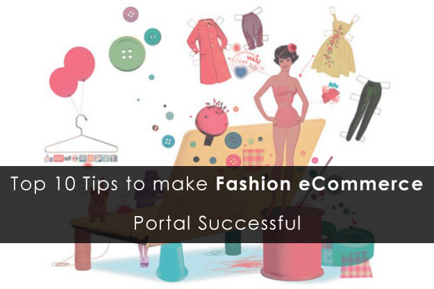 Top 10 Tips to make Fashion eCommerce Portal Successful