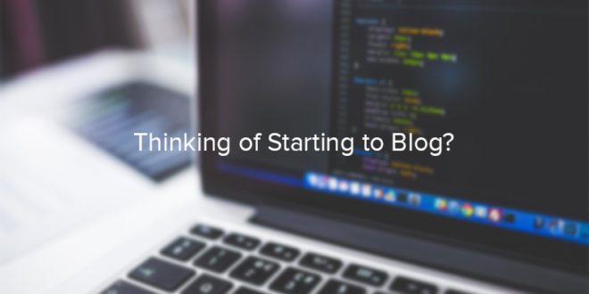 Thinking of Starting to Blog?